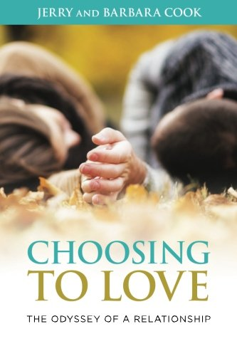 Choosing to Love : The Odyssey of a Relationship