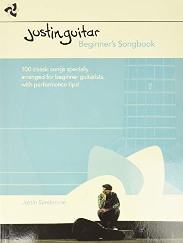 Justinguitar Beginner's Songbook : 100 Classic Songs Specially Arranged for Beginner Guitarists with Performance Tips