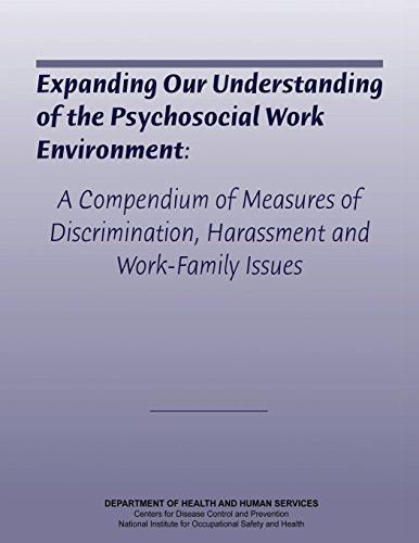 Expanding Our Understanding of the Psychosocial Work Environment : A Compendium of Measures of Discrimination, Harassment, and Work-Family Issues