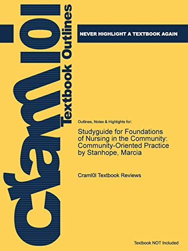 Studyguide for Foundations of Nursing in the Community : Community-Oriented Practice by Stanhope, Marcia, ISBN 9780323100946
