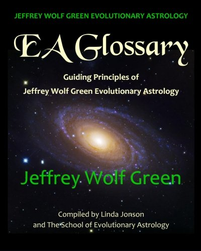 Jeffrey Wolf Green Evolutionary Astrology : EA Glossary: Guiding Principles of Jeffrey Wolf Green Evolutionary Astrology