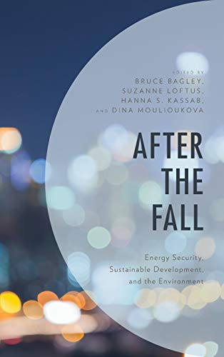 After the Fall : Energy Security, Sustainable Development, and the Environment