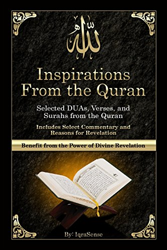Inspirations from the Quran - Selected DUAs, Verses, and Surahs from the Quran : Includes Select Commentary, Tafsir, and Reasons for Revelation