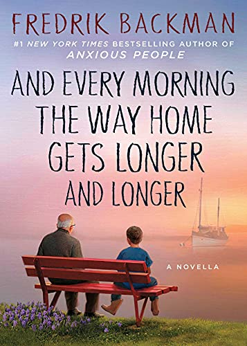 And Every Morning the Way Home Gets Longer and Longer : A Novella