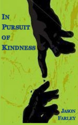 In Pursuit of Kindness