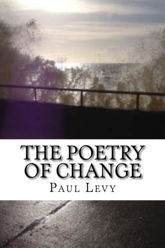 The Poetry of Change : An anthology of poems exploring the light and shadow side of change