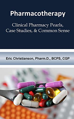Pharmacotherapy : Improving Medical Education Through Clinical Pharmacy Pearls, C