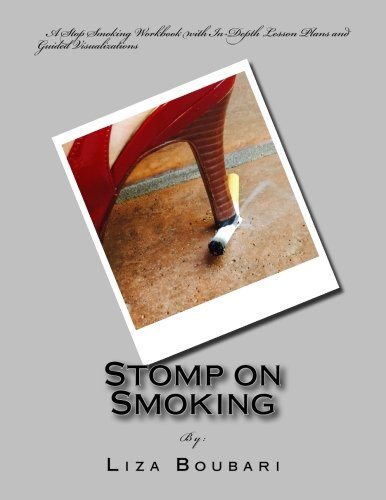 Stomp on Smoking : A Stop Smoking Workbook with In-depth Lesson Plans and Guided Visualizations