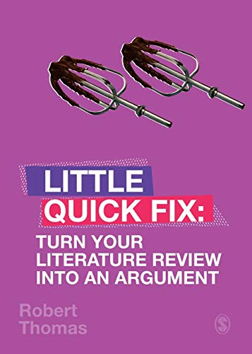 Turn Your Literature Review Into An Argument : Little Quick Fix