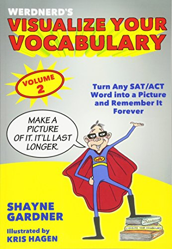 Visualize Your Vocabulary : Turn Any SAT/ACT Word into a Picture and Remember It Forever