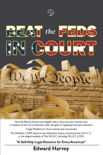Beat the Feds in Court : A Self-Help Legal Resource for Every American