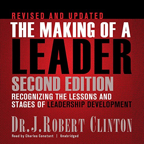 The Making of a Leader, Second Edition Lib/E : Recognizing the Lessons and Stages of Leadership Development