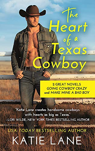 The Heart of a Texas Cowboy : 2-in-1 Edition with Going Cowboy Crazy and Make Mine a Bad Boy