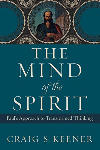 The Mind of the Spirit : Paul's Approach to Transformed Thinking