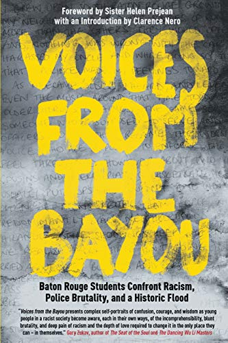 Voices from the Bayou : Baton Rouge Students Confront Racism, Police Brutality, and a Historic Flood