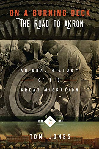 On a Burning Deck. the Road to Akron. : An Oral History of the Great Migration.