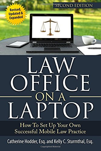 Law Office on a Laptop : How to Set Up Your Successful Mobile Law Practice