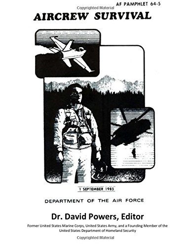 Survival Guide for Downed Air Personnel (U.S. Air Force Aircrew Survival)
