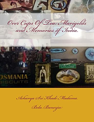 Over Cups of Tea : Marigolds and Memories of India: Marigolds and Memories of India