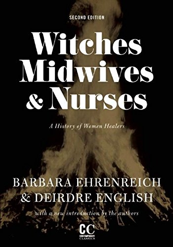 Witches, Midwives, And Nurses (2nd Ed.) : A History of Women Healers