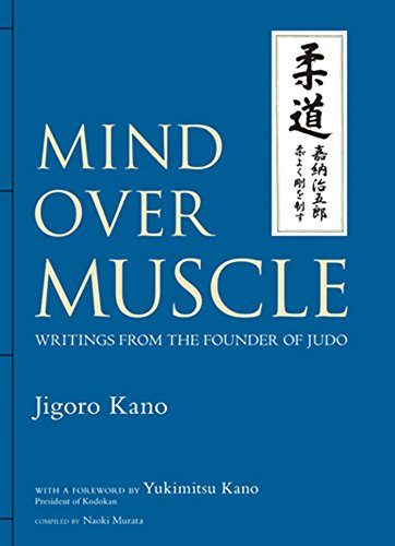 Mind Over Muscle: Writings From The Founder Of Judo
