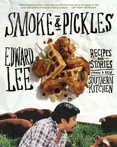 Smoke and Pickles : Recipes and Stories from a New Southern Kitchen