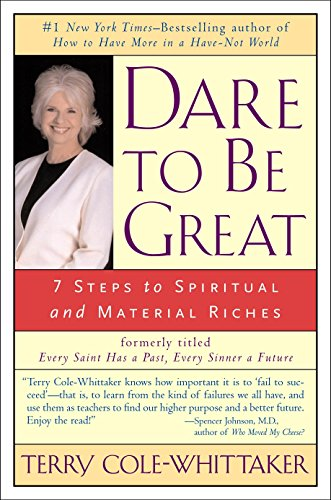 Dare to be Great : 7 Steps to Spiritual and Material Riches