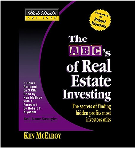 Rich Dad's Advisors: The ABCs of Real Estate Investing : The Secrets of Finding Hidden Profits Most Investors Miss