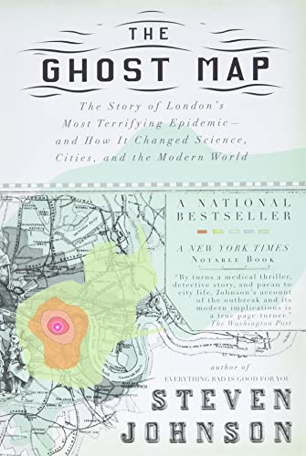 The Ghost Map : The Story of London's Most Terrifying Epidemic - and Wow it Changed Science, Cities, and the Modern World