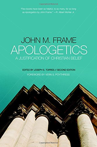 Apologetics : A Justification of Christian Belief