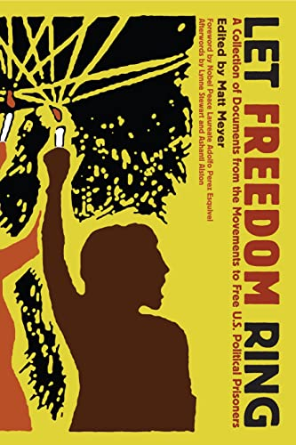 Let Freedom Ring : A Collection of Documents from the Movements to Free US Political Prisoners