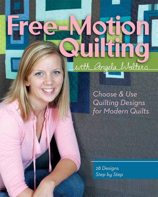 Free-Motion Quilting with Angela Walters : Choose & Use Quilting Designs on Modern Quilts