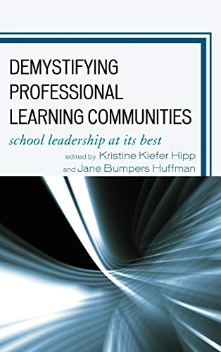 Demystifying Professional Learning Communities : School Leadership at Its Best