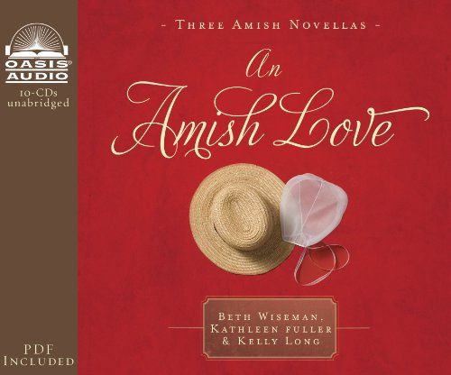 An Amish Love (Library Edition) : Healing Hearts/What the Heart Sees/A Marriage of the Heart