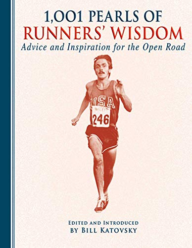 1,001 Pearls of Runners' Wisdom : Advice and Inspiration for the Open Road