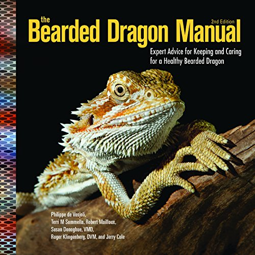 The Bearded Dragon Manual : Expert Advice for Keeping and Caring For a Healthy Bearded Dragon