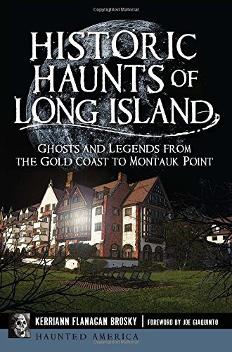 Historic Haunts of Long Island : Ghosts and Legends from the Gold Coast to Montauk Point