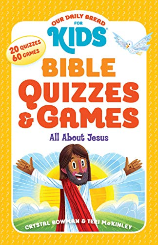 Our Daily Bread for Kids: Bible Quizzes & Games : All about Jesus