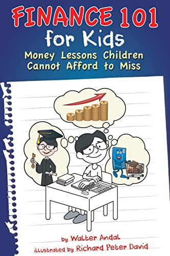Finance 101 for Kids : Money Lessons Children Cannot Afford to Miss
