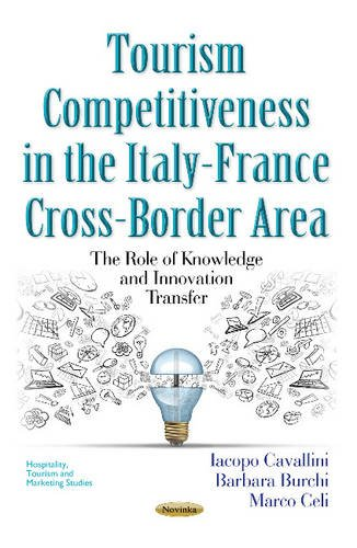 Tourism Competitiveness in the Italy-France Cross-Border Area : The Role of Knowledge & Innovation Transfer