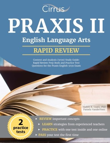 Praxis II English Language Arts : Content and Analysis (5039) Study Guide: Rapid Review Prep Book and Practice Test Questions for the Praxis English 5039 Exam