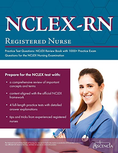 NCLEX-RN Practice Test Questions : NCLEX Review Book with 1000+ Practice Exam Questions for the NCLEX Nursing Examination