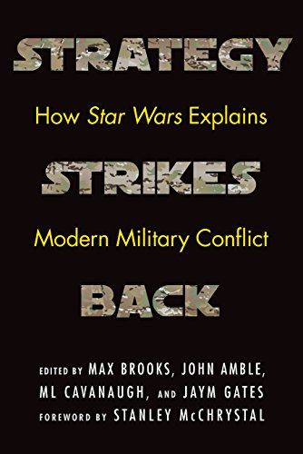 Strategy Strikes Back : How Star Wars Explains Modern Military Conflict