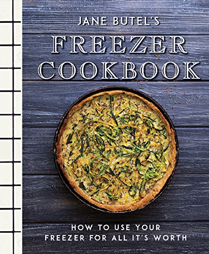 Jane Butel's Freezer Cookbook : How to Use Your Freezer for All It's Worth