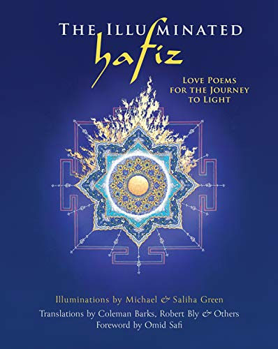 The Illuminated Hafiz : Love Poems for the Journey to Light