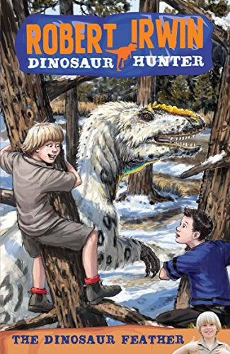 Robert Irwin Dinosaur Hunter 4 : The Dinosaur Feather