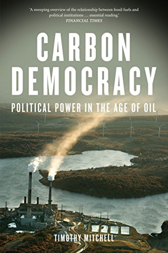 Carbon Democracy : Political Power in the Age of Oil