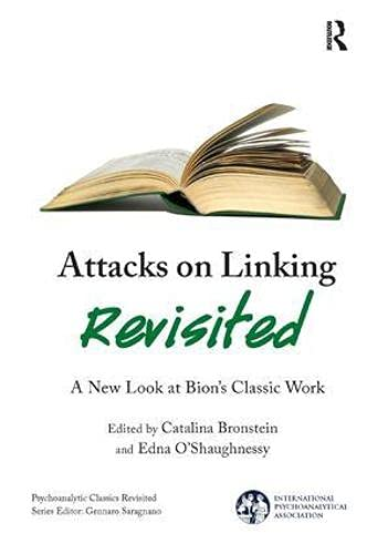 Attacks on Linking Revisited : A New Look at Bion's Classic Work