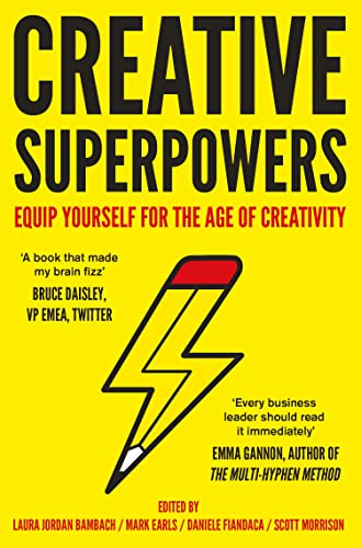 Creative Superpowers : Equip Yourself for the Age of Creativity
