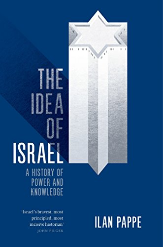 The Idea of Israel : A History of Power and Knowledge